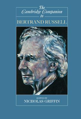 The Cambridge Companion to Bertrand Russell - Griffin, Nicholas (Editor)