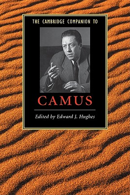 The Cambridge Companion to Camus - Hughes, Edward J (Editor)