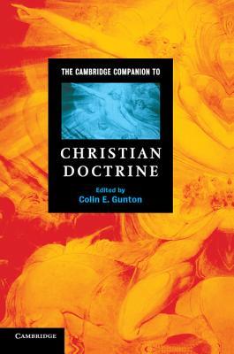 The Cambridge Companion to Christian Doctrine - Gunton, Colin E (Editor)