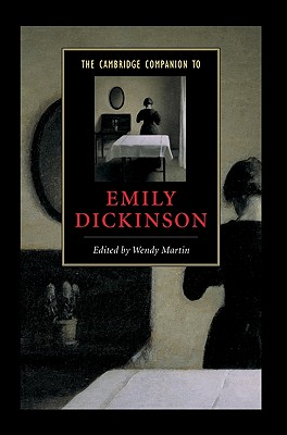 The Cambridge Companion to Emily Dickinson - Martin, Wendy, PH.D. (Editor)