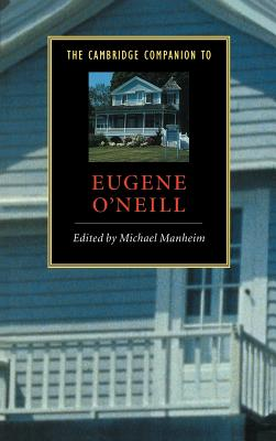 The Cambridge Companion to Eugene O'Neill - Manheim, Michael (Editor)