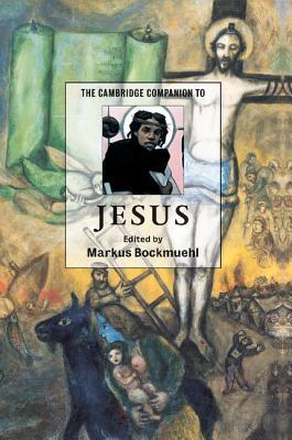 The Cambridge Companion to Jesus - Bockmuehl, Markus (Editor)