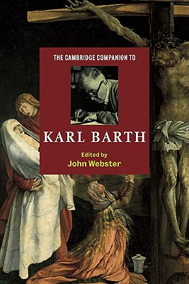 The Cambridge Companion to Karl Barth - Webster, John (Editor)