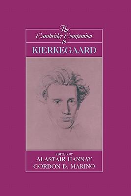 The Cambridge Companion to Kierkegaard - Hannay, Alastair, Professor (Editor), and Marino, Gordon Daniel (Editor)