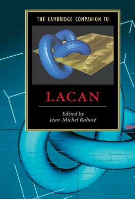 The Cambridge Companion to Lacan - Rabate, Jean-Michel (Editor)