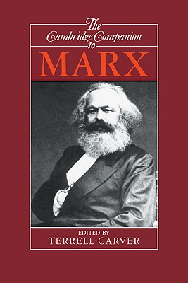 The Cambridge Companion to Marx - Carver, Terrell (Editor), and Terrell, Carver (Editor)