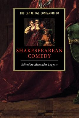 The Cambridge Companion to Shakespearean Comedy - Leggatt, Alexander (Editor)