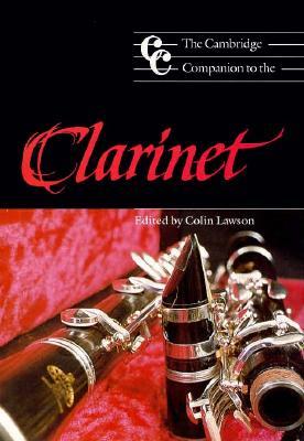 The Cambridge Companion to the Clarinet - Lawson, Colin, Professor