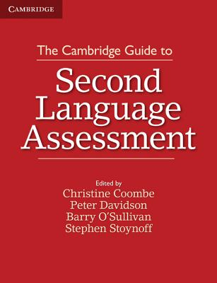 The Cambridge Guide to Second Language Assessment - Coombe, Christine, and Stoynoff, Stephen, and O'Sullivan, Barry, Dr.