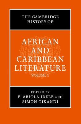 The Cambridge History of African and Caribbean Literature 2 Volume Hardback Set - Irele, F Abiola, and Gikandi, Simon, Professor
