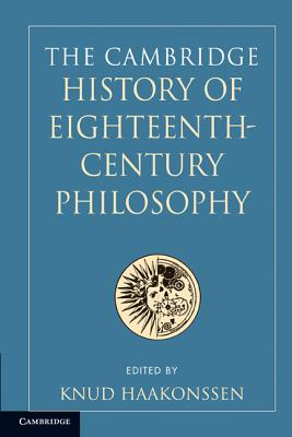The Cambridge History of Eighteenth-Century Philosophy 2 Volume Paperback Boxed Set - Haakonssen, Knud