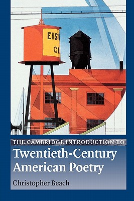The Cambridge Introduction to Twentieth-Century American Poetry - Beach, Christopher