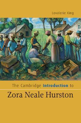 The Cambridge Introduction to Zora Neale Hurston - King, Lovalerie