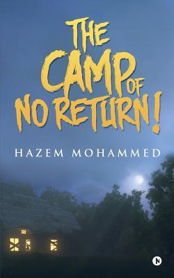 The Camp of No Return! - Mohammed, Hazem