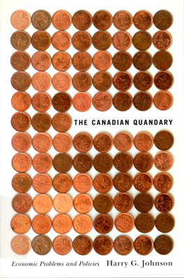 The Canadian Quandary - Johnson, Harry, and Johnson, Harry (Editor)