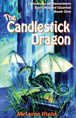The Candlestick Dragon: Children's Fantasy Series - Ifield, Melanie Rose