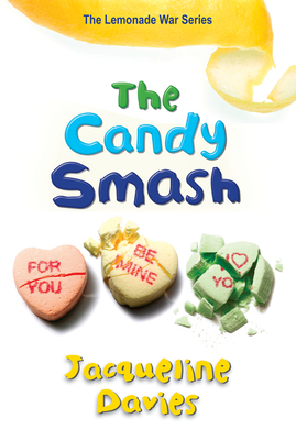 The Candy Smash - Davies, Jacqueline, Ms.