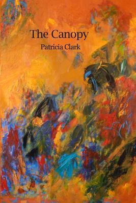 The Canopy - Clark, Patricia