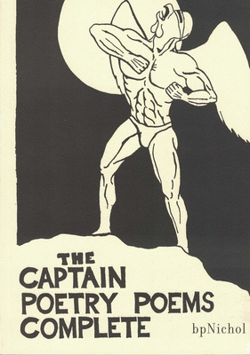 The Captain Poetry Poems Complete - Nichol, BP