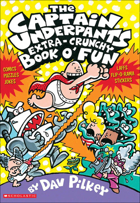 The Captain Underpants Extra-Crunchy Book O' Fun - Pilkey, Dav