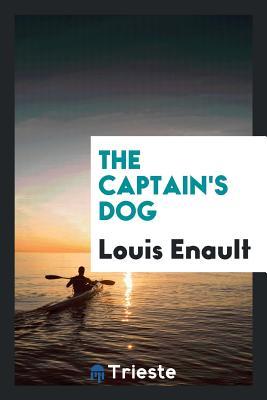 The Captain's Dog - Enault, Louis