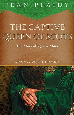 The Captive Queen of Scots - Plaidy, Jean
