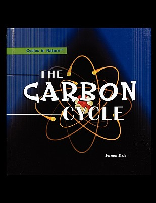 The Carbon Cycle - Slade, Suzanne