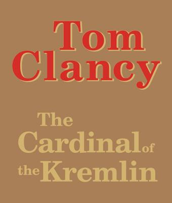 The Cardinal of the Kremlin - Clancy, Tom, and Prichard, Michael (Read by)