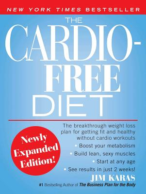 The Cardio-Free Diet - Karas, Jim