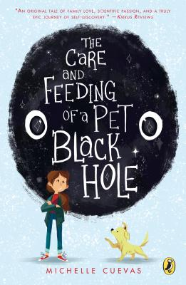 The Care and Feeding of a Pet Black Hole - Cuevas, Michelle