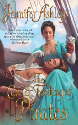 The Care and Feeding of Pirates - Ashley, Jennifer