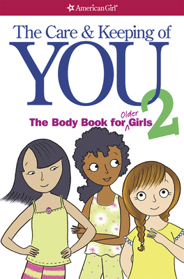 The Care and Keeping of You 2: The Body Book for Older Girls - Natterson, Dr Cara