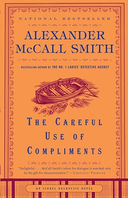 The Careful Use of Compliments - Smith, Alexander McCall