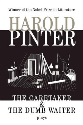 The Caretaker & the Dumb Waiter - Pinter, Harold, and Pinter