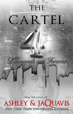 The Cartel 4: Diamonds Are Forever - Ashley & JaQuavis