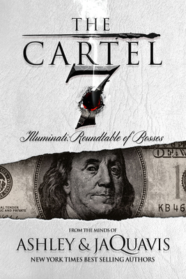 The Cartel 7: Illuminati: Roundtable of Bosses - Ashley & Jaquavis, and Coleman, JaQuavis