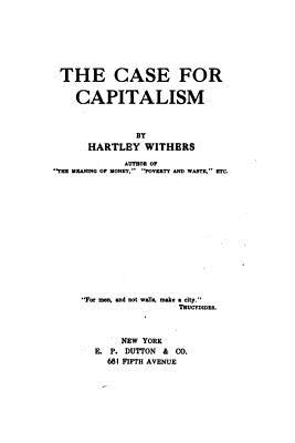 The Case for Capitalism - Withers, Hartley