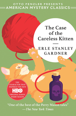 The Case of the Careless Kitten: A Perry Mason Mystery - Gardner, Erle Stanley, and Penzler, Otto (Introduction by)
