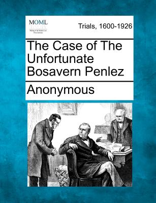 The Case of the Unfortunate Bosavern Penlez - Anonymous