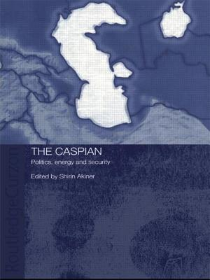 The Caspian: Politics, Energy and Security - Akiner, Shirin (Editor)