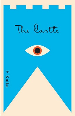 The Castle: A New Translation Based on the Restored Text - Kafka, Franz