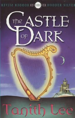 The Castle of Dark - Lee, Tanith