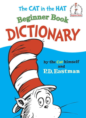 The Cat in the Hat Beginner Book Dictionary - Dr Seuss, and Eastman, P D