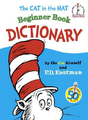 The Cat in the Hat Beginner Book Dictionary - Eastman, P D