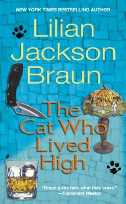 The Cat Who Lived High - Braun, Lilian Jackson, and Melville