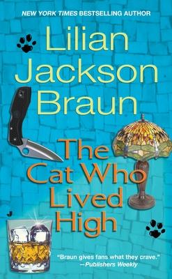 The Cat Who Lived High - Braun, Lilian Jackson