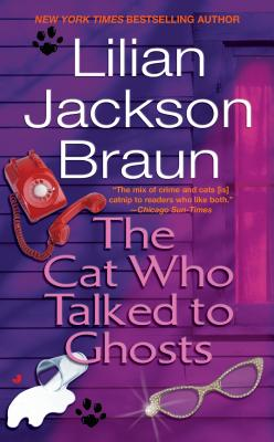 The Cat Who Talked to Ghosts - Braun, Lilian Jackson