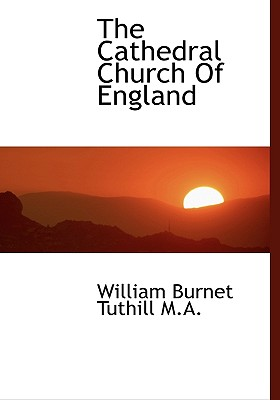 The Cathedral Church of England - Tuthill, William Burnet