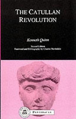 The Catullan Revolution - Quinn, Kenneth (Editor)