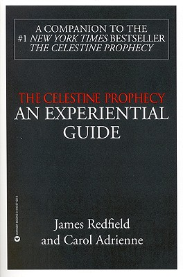 The Celestine Prophecy: An Experiential Guide - Redfield, James, and Adrienne, Carol
